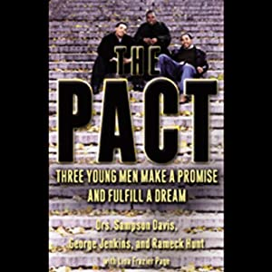 The Pact - Three Young Men Make a Promise and Fulfill a Dream - Drs. Sampson Davis, George Jenkins, Rameck Hunt