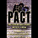The Pact: Three Young Men Make a Promise and Fulfill a Dream Audiobook by Drs. Sampson Davis, George Jenkins, Rameck Hunt Narrated by Drs. Sampson Davis, George Jenkins, Rameck Hunt