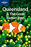 Lonely Planet Queensland & the Great Barrier Reef (Regional Travel Guide)