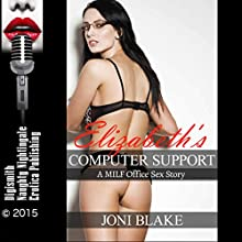 Elizabeth's Computer Support: A MILF Office Sex Story (       UNABRIDGED) by Joni Blake Narrated by Syndi Sweete