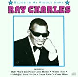 echange, troc Ray Charles - Blues Is My Middle Name