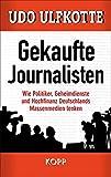 Gekaufte Journalisten by Udo Ulfkotte