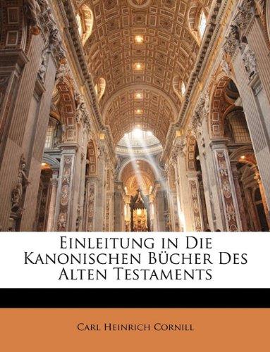 Einleitung in Die Kanonischen Bücher Des Alten Testaments