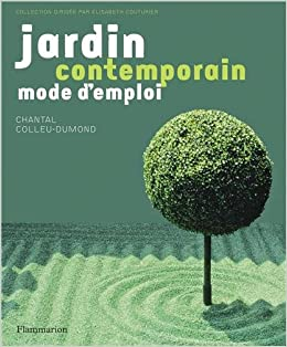 Jardin contemporain chantal colleu dumond 9782081279384 books for Jardin contemporain