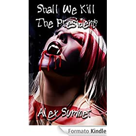 Shall We Kill The President? (The Demon Detective, and other stories.)