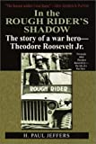 In the Roughrider's Shadow: The Story of Theodore Roosevelt Jr. -- War Hero [Paperback]