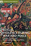 img - for Sexual Violence during War and Peace: Gender, Power, and Post-Conflict Justice in Peru (Studies of the Americas) book / textbook / text book