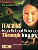 img - for Teaching High School Science Through Inquiry A Case Study Approach by Llewellyn, Douglas J. [Corwin Press and NSTA Press,2004] [Paperback] book / textbook / text book
