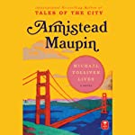 Michael Tolliver Lives (       UNABRIDGED) by Armistead Maupin Narrated by Armistead Maupin