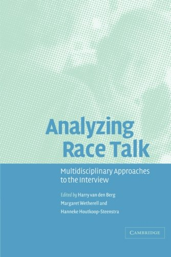 Analyzing Race Talk: Multidisciplinary Perspectives on the Research Interview