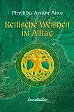 Keltische Weisheit im Alltag