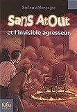 Sans Atout, 4:Sans Atout et l'invisible agresseur
