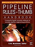 img - for Pipeline Rules of Thumb Handbook, Eighth Edition: A Manual of Quick, Accurate Solutions to Everyday Pipeline Engineering Problems book / textbook / text book