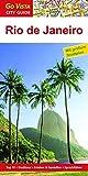 Rio de Janeiro: Reiseführer mit extra Stadtplan [Reihe Go Vista]