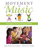 img - for Movement and Music: Developing Activities for Young Children with Enhanced Pearson eText -- Access Card Package 1st edition by Gallagher, Jere, Sayre, Nancy E (2014) Paperback book / textbook / text book