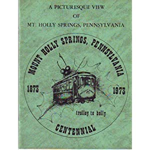 The history of Mt. Holly Springs Winifred A Trostle