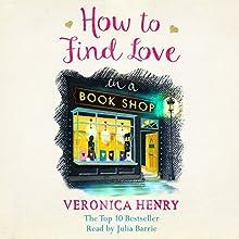 How to Find Love in a Book Shop | Livre audio Auteur(s) : Veronica Henry Narrateur(s) : Julia Barrie