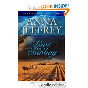 FREE KINDLE BOOK: The Love of a Cowboy, by Anna Jeffrey. Publisher: Anna Jeffrey (March 16, 2012)