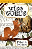 Wise Words: Family Stories That Bring the Proverbs to Life (1591280141) by Leithart, Peter J.