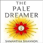 The Pale Dreamer: A Bone Season Novella | Samantha Shannon
