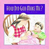 img - for How Did God Make Me?: The Miracle of Birth (Gold 'n' Honey Books) by Jacobson, Matt, Jacobson, Lisa (1996) Hardcover book / textbook / text book