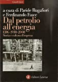 img - for Dal petrolio all'energia. ERG 1938-2008 book / textbook / text book
