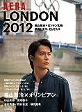 LONDON2012 福山雅治×ロンドン五輪 (AERAムック) [ムック] / AERA (編集); 福山雅治 (写真); 朝日新聞出版 (刊)
