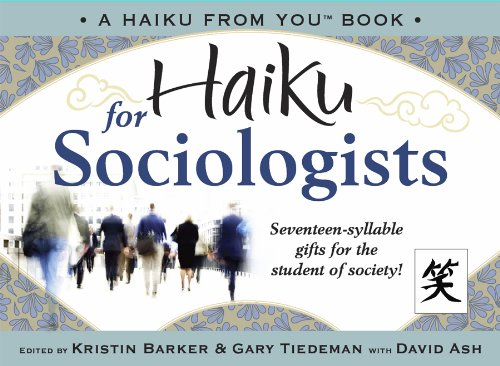 Haiku for Sociologists (Haiku from YouTM)