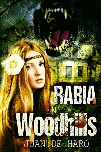 Rabia en Woodhills de Juan De Haro