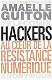 Hackers : Au coeur de la résistance numérique