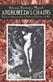 Andromedas Chains: Gender and Interpretation in Victorian Literature and Art