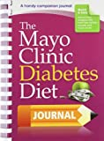 The Mayo Clinic Diet Diabetes Diet Journal: A handy companion journal