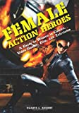img - for Female Action Heroes: A Guide to Women in Comics, Video Games, Film, and Television book / textbook / text book