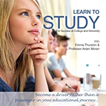 Learn to Study: For Success at College and University (       UNABRIDGED) by Aidan Moran Narrated by Emma Thurston