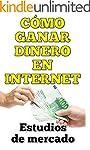 C�mo ganar dinero en Internet: Estudi...