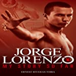 Jorge Lorenzo: My Story So Far