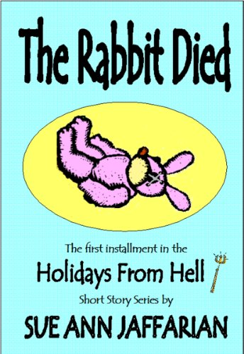The Rabbit Died (Holidays From Hell short story series)