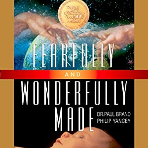 Fearfully and Wonderfully Made | [Philip Yancey, Paul Brand]