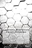 img - for California Real Estate Exempt Offerings: Using Other People's Money to Buy Real Estate (Private Placement Handbfook Book 4) book / textbook / text book