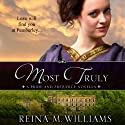 Most Truly: A Pride and Prejudice Novella (       UNABRIDGED) by Reina M. Williams Narrated by Kate Sample