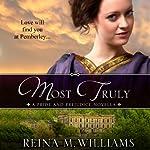 Most Truly: A Pride and Prejudice Novella | Reina M. Williams