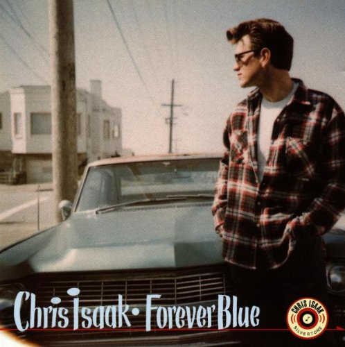 Chris Isaak - Forever blue (acoustic version) - Zortam Music