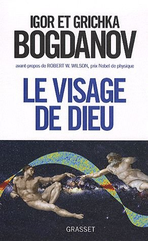 Le Visage de Dieu - Igor et Grichka Bogdanov