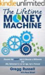 The Lifetime Money Machine: Discover...