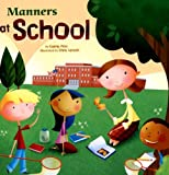 img - for Manners at School (Way To Be!: Manners) book / textbook / text book