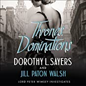 Thrones, Dominations: A Lord Peter Wimsey Mystery   Dorothy L Sayers, Jill Paton Walsh