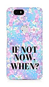 AMEZ if not now when Back Cover For Huawei Nexus 6P