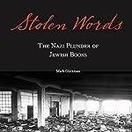 Stolen Words: The Nazi Plunder of Jewish Books | Rabbi Mark Glickman