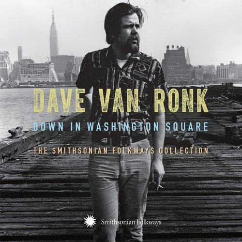 Dave Van Ronk-Down In Washington Square The Smithsonian Folkways Collection-3CD-FLAC-2013-FORSAKEN Download