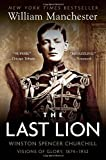 The Last Lion, Volume I: Winston Spencer Churchill: Visions of Glory, 1874-1932 (0385313489) by Manchester, William